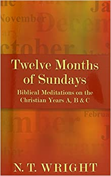 Book Twelve Months of Sundays: Years A, B and C: Biblical Meditations on the Christian Year