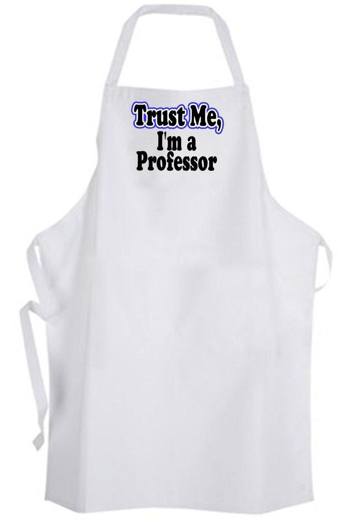 Trust Me, I'm a Professor – Adult Size Apron – Teacher College Education