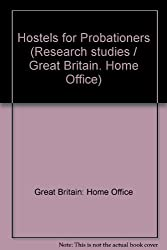Hostels for Probationers (Research studies / Great Britain. Home Office)