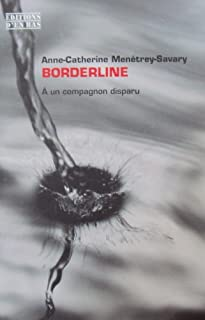 Borderline : à un compagnon disparu, Menétrey-Savary, Anne-Catherine