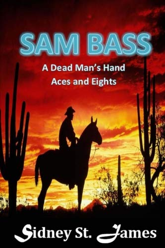 (Sam Bass: A Dead Man's Hand - Aces and Eights)