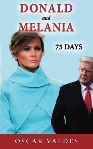 Donald and Melania: 75 Days