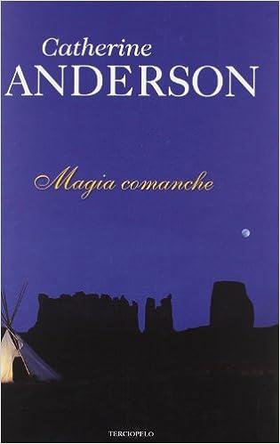 Magia comanche (Romantica Historica): Amazon.es: Catherine Anderson, Diana Delgado: Libros