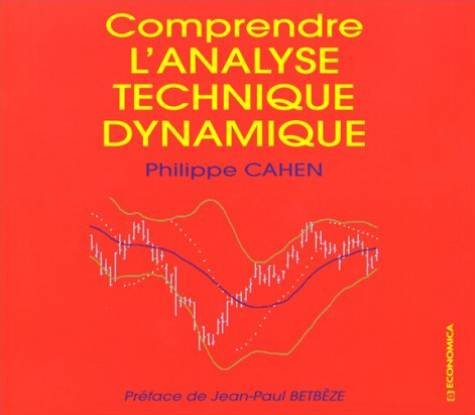 Comprendre l'analyse technique dynamique Broché – 16 mai 2001 Philippe Cahen Economica 2717842497 Finance-Gestion