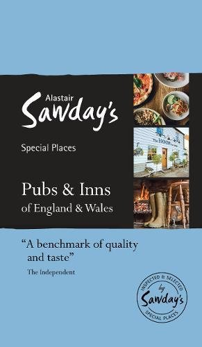 Pubs & Inns of England and Wales: Alastair Sawday's Special Places to Eat