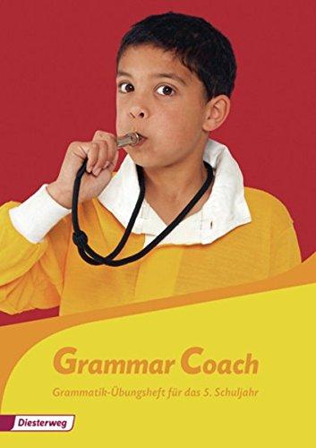 Grammatikhefte Englisch: Grammar Coach: Grammatik-Übungsheft für das 5. Schuljahr