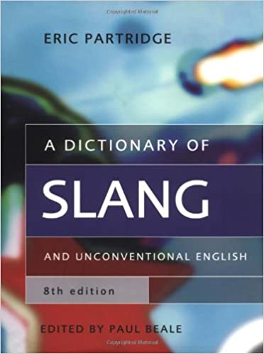Book A Dictionary of Slang and Unconventional English