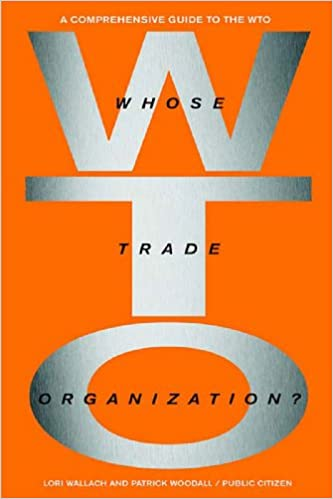Whose Trade Organization? by Lori Wallach and Patrick Woodall