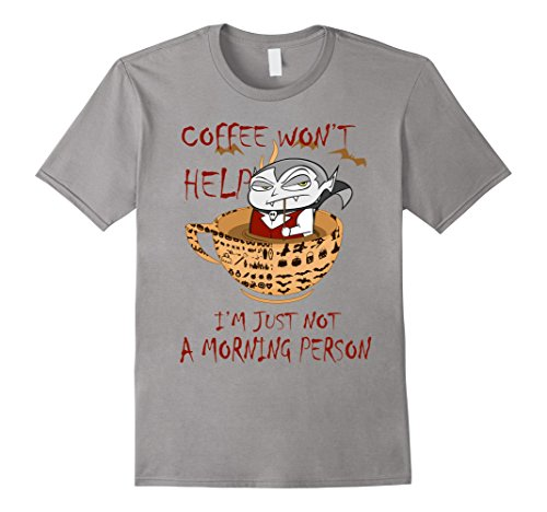 Mens Coffee Won't Help I'm Just Not A Morning Person T-Shirt 2XL (Not A Morning Person Costume)