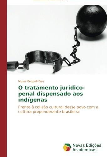 O tratamento jurídico-penal dispensado aos indígenas