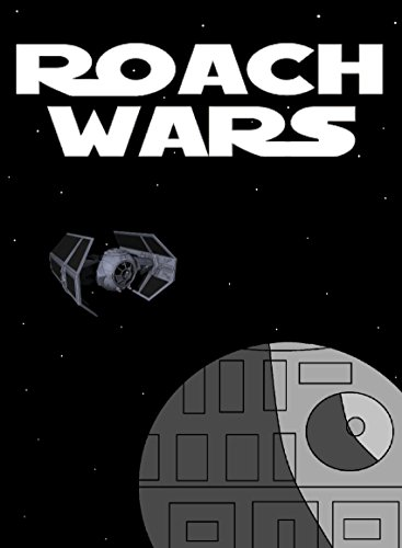 ROACH WARS: THE ROACHES INVADE STAR WARS (English Edition)