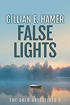 False Lights: The Gold Detectives Book 2 by [Hamer, Gillian]