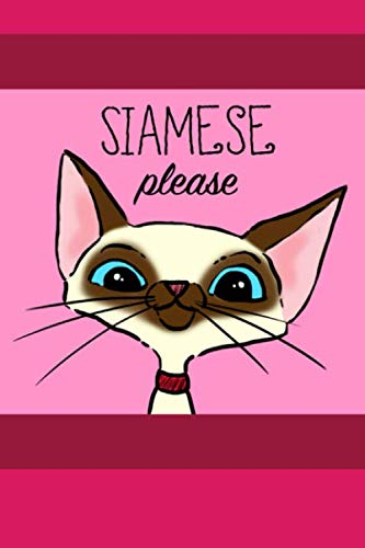 Siamese Please: A 100 page Notebook for Siamese Cat Lovers, 6