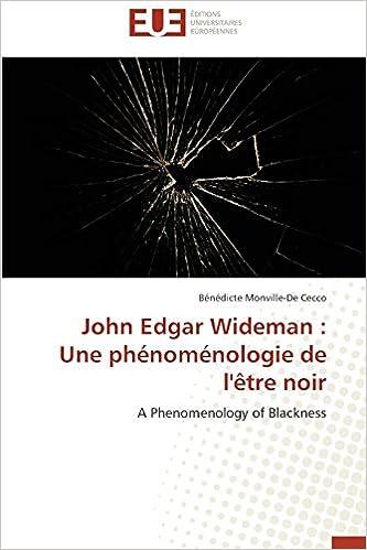 Livres John Edgar Wideman : Une phénoménologie de l'être noir: A Phenomenology of Blackness pdf