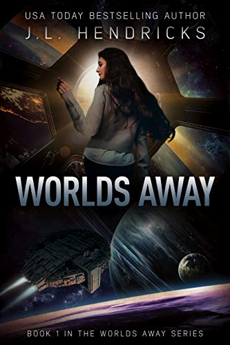 Space isn't as empty as Earthlings thought…J.L. Hendricks' space opera adventure Worlds Away