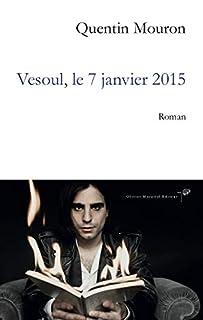 Vesoul, le 7 janvier 2015 : roman, Mouron, Quentin