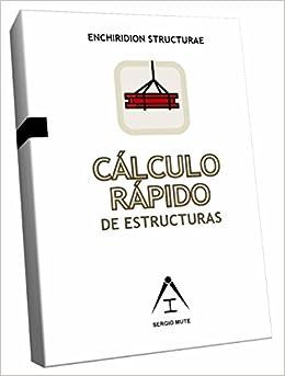 Cálculo rápido de estructuras de la edificación.: Amazon.es: Sergio Mute, Sergio Muñoz Tejada: Libros