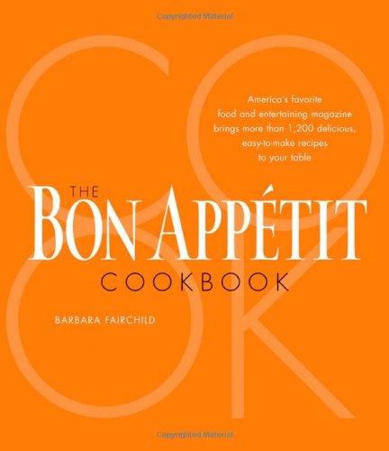 Bon Appetit Magazine - The Bon Appetit Cookbook