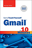 Gmail in 10 Minutes, Sams Teach Yourself (Sams Teach Yourself -- Minutes)