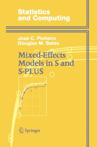 Mixed-Effects Models in S and S-PLUS (Statistics and Computing) by Douglas Bates Jos Pinheiro