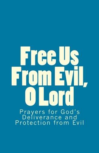 Free Us From Evil, O Lord