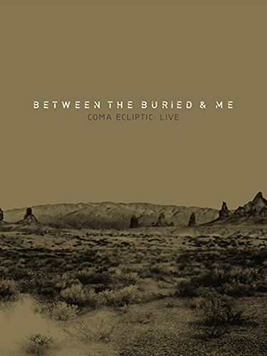 Between the Buried and Me: Coma Ecliptic: Live (Between The Buried And Me San Diego)
