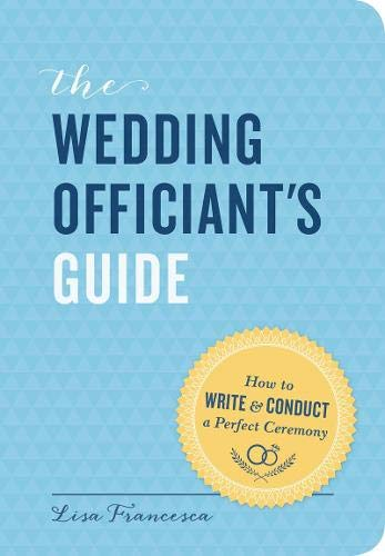 Wedding Ceremony Planner (The Wedding Officiant's Guide: How to Write and Conduct a Perfect Ceremony)