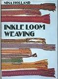 Inkle Loom Weaving by Nina Holland (1973-11-05)