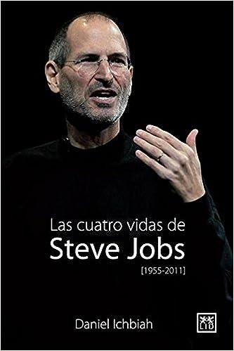 Portada del libro: Las cuatro vidas de Steve Jobs (uno de los 10 mejores libros para emprendedores 2021).