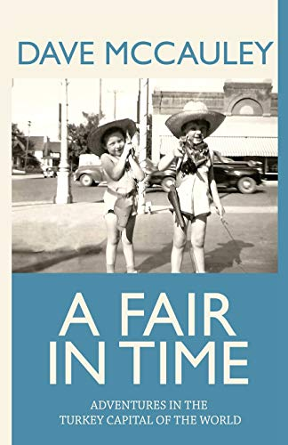 (A Fair in Time: Adventures in the Turkey Capital of the World)