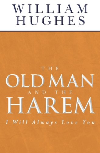 The Old Man And The Harem: I Will Always Love You PDF