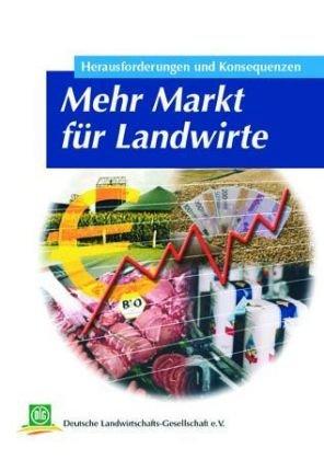 Mehr Markt für Landwirte (Archiv der DLG)