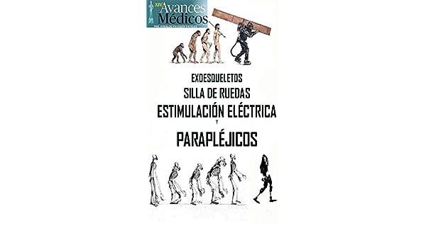 Exoesqueletos, Sillas de Ruedas, Estimulación Eléctrica y ...