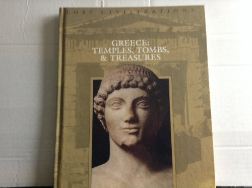 Greece: Temples, Tombs, & Treasures (Lost Civilizations)