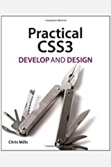 Practical CSS3: Develop and Design Paperback