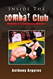 Inside The Combat Club: Memoirs of a Submission Wrestler