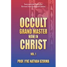 OCCULT GRAND MASTER NOW IN CHRIST : VOL. 1