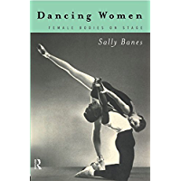 Dancing Women: Female Bodies Onstage book cover