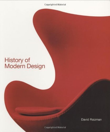 A History of Modern Design: Graphics and Products Since the Industrial Revolution by David Raizman (2004-02-09)