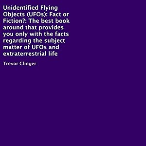 Unidentified Flying Objects (UFOs): Fact or Fiction? Audiobook