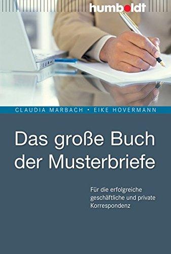 Das große Buch der Musterbriefe: Für die erfolgreiche geschäftliche und private Korrespondenz