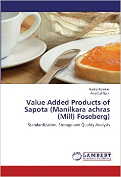 Book Value Added Products of Sapota (Manilkara achras (Mill) Foseberg): Standardization, Storage and Quality Analysis