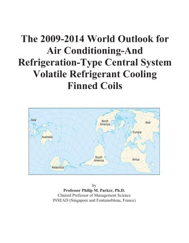 The 2009-2014 World Outlook for Air Conditioning-And Refrigeration-Type Central System Volatile Refrigerant Cooling Finned Coils