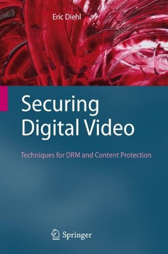 Securing Digital Video: Techniques for DRM and Content Protection by Brand: Springer