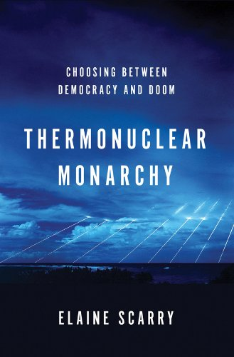 Download Thermonuclear Monarchy: Choosing Between Democracy and Doom pdf epub