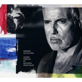 Bernard Lavilliers - Bernard Lavilliers Causes perdues et musiques tropicales - Zortam Music