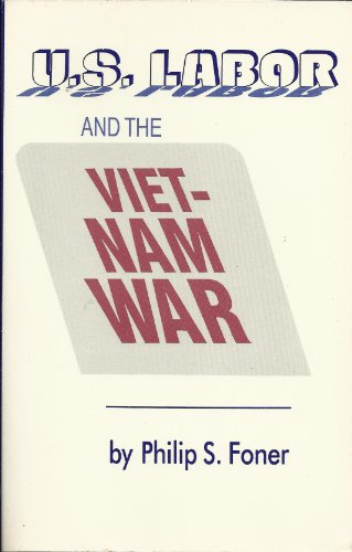 U.S. Labor and the Vietnam War by Intl Pub Co Inc