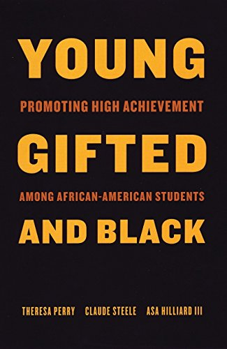 Search : Young, Gifted, and Black: Promoting High Achievement among African-American Students