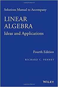 Solutions manual to accompany linear algebra ideas and applications solutions manual to accompany linear algebra ideas and applications richard c penney 9781118911792 amazon books fandeluxe Image collections