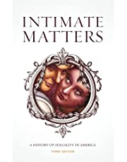 Intimate Matters: A History of Sexuality in America, Third Edition